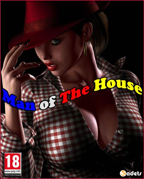 Man of The House / Мужчина в доме v.0.61 Extra (2017/RUS/Multi)