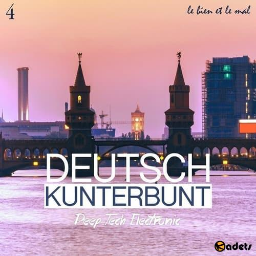 Deutsch Kunterbunt Vol.4 Deep,Tech,Electronic (2018)