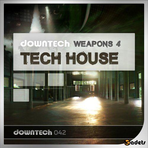 Downtech Weapons 4:Tech House (2018)