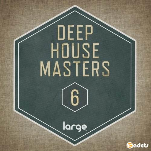Deep House Masters 6 (2018)