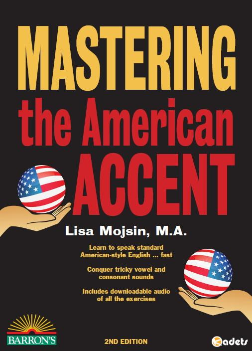Осваиваем американский акцент / Mastering the American Accent. 2nd edition / Lisa Mojsin (2016) (PDF, Interactive PDF)