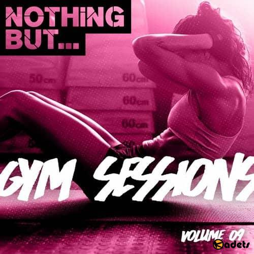 Nothing But... Gym Sessions Vol.09 (2018)